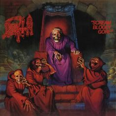 Death - Scream Bloody Gore. (Released: 5/25/87) [Genre: Death Metal]