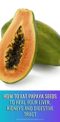How To Eat Papaya Seeds To Heal Your Liver, Kidneys And Digestive Tract Health And Wellness, Health Tips, Health Fitness, Health Care, Natural Cold Remedies, Herbal Remedies, Dandruff Remedy, Health Resources, Eating Organic