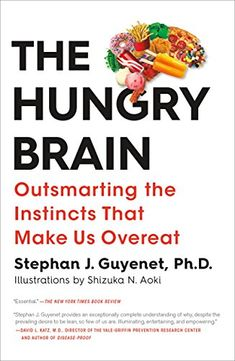 The Hungry Brain: Outsmarting the Instincts That Make Us Overeat Flatiron Books