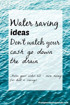 Water saving ideas a