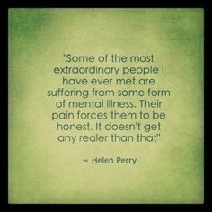 Mental illness and extraordinary people.