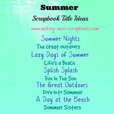 Some summer scrapbook title ideas.