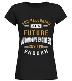 # LOOKING FUTURE AUTOMOTIVE ENGINEER JOB S .  LOOKING FUTURE AUTOMOTIVE ENGINEER JOB SHIRTS. IF YOU PROUD YOUR JOB, THIS SHIRT MAKES A PERFECT GIFT FOR YOU AND YOUR FRIENDS ON THE SPECIAL DAY.--AUTOMOTIVE ENGINEER JOB, AUTOMOTIVE ENGINEER JOB SHIRTS, AUTOMOTIVE ENGINEER LOVERS, AUTOMOTIVE ENGINEER SHIRTS, AUTOMOTIVE ENGINEER TEES, AUTOMOTIVE ENGINEER HOODIES, AUTOMOTIVE ENGINEER SWEATERS, AUTOMOTIVE ENGINEER DAD, AUTOMOTIVE ENGINEER PAPA, AUTOMOTIVE ENGINEER MAN, AUTOMOTIVE ENGINEER WOMAN…
