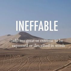 Ineffable |inˈefəbəl| late Middle English origin from Old French #beautifulwords #wordoftheday #Dunhuang #China #desert