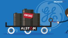 General Electric Company To Sell Alstom SA Assets To Get Approval From EU