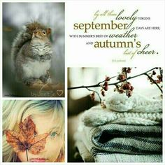 September is my special month, all colors ..starts to change , feelings too.