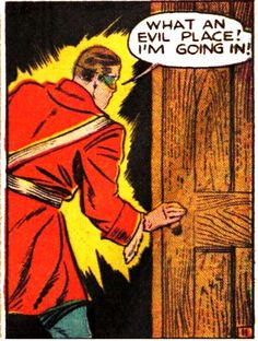 """""""What an evil place! I'm going in!"""" 