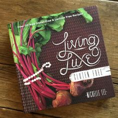 Cookbook review | Living Luxe Gluten Free | Recipe Renovator | Lactose (dairy) free as well! 110 recipes.
