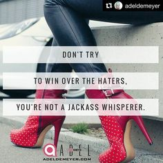 """Don't try to win over the haters..."" #favoritequote #Repost @adeldemeyer  Enough said.  (famous saying used by Brene Brown as originally said by @unmarketing)  #quote #quoteoftheday  #inspiration #courage #beyourself #beyourownboss"