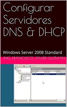 Configurar Servidores DNS & DHCP: Windows Server 2008 Sta... https://www.amazon.com/dp/B01NBN3XR4/ref=cm_sw_r_pi_dp_x_.mdWyb53D5XV2