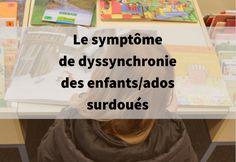 Le symptôme de dyssynchronie des enfants/ados surdoués Adolescence, Your Family, Feel Good, Positivity, Feelings, School, Attention, Robin, Adhd