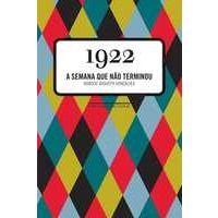 Livros 1922 - a Semana que Não Terminou - Marcos Augusto Gonçalves (8535920285)