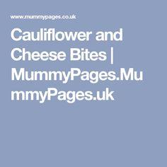 Cauliflower and Cheese Bites   MummyPages.MummyPages.uk