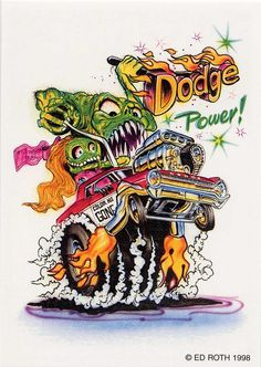 ☮ Art by Ed Roth ~ Rat Fink! ~ ☮レ o √乇 ❥ L❃ve ☮~ღ~*~*✿⊱☮ --- Dodge Power
