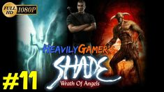 Shade Wrath of Angels 2004 Gameplay Walkthrough HD 1080p Part 11: The Sc...