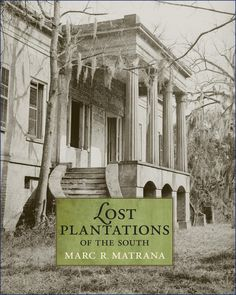 "In the proud tradition of Frazer Smith's ""White Pillars"" (1941) and Clarence John Laughlin's ""Ghosts Along the Mississippi"" (1948) comes Marc R. Matrana's ""Lost Plantations of the South"", yet another sumptuous homage to grand buildings gone from the landscape."