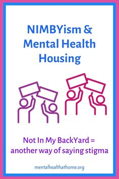 Sometimes people will protest mental health supportive housing or social housing developments in their neighbourhood, saying it's okay for mentally ill people to have a place to live, just Not In My BackYard. Except that's based on stereotypes, and NIMBYism is just stigma with a prettier hat on. #nimbyism #socialhousing #mentalhealthhousing #mentalillness #stigma #endthestigma #stopthestigma Mental Illness Stigma, Mental Health, Health Care, Stop The Stigma, Social Housing, The Neighbourhood, Sayings, Backyard, Hat