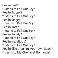 Fall Out Boy mostly but you still need My Chemical Romance<< dnt forget Beebo I Love Music, Music Is Life, Emo Bands, Music Bands, Of Mice And Men, Band Memes, Paramore, Fall Out Boy, My Chemical Romance