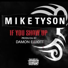 If You Show Up - Single by Mike Tyson