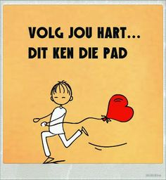Cute Quotes, Words Quotes, Sayings, Qoutes, Lekker Dag, Afrikaanse Quotes, Dream Party, Proverbs Quotes, Love Words