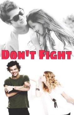 Don't Fight ||Harry Styles|| #wattpad #fanfiction
