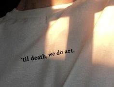 Til Death We Do Art T-Shirt / Unisex Tee / White Grey Pink / - Graphic Shirts - Ideas of Graphic Shirts - The Words, T-shirt Kunst, Tee Kunst, Hipster Vintage, Vintage Grunge, Jandy Nelson, The Wicked The Divine, Art Hoe Aesthetic, Film Aesthetic