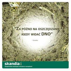 """""""Za późno na oszczędzanie, kiedy widać dno"""" - Seneka #oszczędzanie #oszczędnosci #finanse #motywacja #cytaty #skandia www.skandia.pl http://instagram.com/skandia_zycie"""