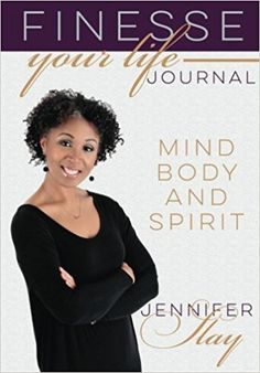 Finesse Your Life Journal: Jennifer Slay: 9781974317202: Amazon.com: Books