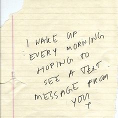 Sad Love Quotes : QUOTATION – Image : Quotes Of the day – Life Quote I wake up every morning hoping to see a text message from you. quotes quote words word saying sayings love heartbreak Sharing is Caring Love Quotes With Images, Inspirational Quotes Pictures, Sad Love Quotes, Cute Quotes, Words Quotes, Wise Words, Sayings, Morning Love Quotes, Good Morning Love