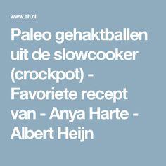 Paleo gehaktballen uit de slowcooker (crockpot) - Favoriete recept van - Anya Harte - Albert Heijn