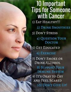 (CLICK THE PICTURE TO READ MORE!) Fighting cancer is a difficult process, physically and emotionally. But you have better options than chemotherapy (which has a less than 5% true success rate). You aren't alone.   10 Important Tips for Someone with Cancer -- HealthFaithStreng...