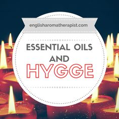 Essential oils and hygge aromatherapy