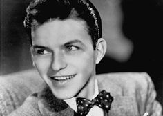 Frank Sinatra when he was young...