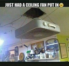 Ghetto Ceiling Fan - I laughed pretty hard at this. Redneck Humor, Are You Serious, Funny Memes, Hilarious, Rednecks, My Guy, Duct Tape, Laugh Out Loud, Dumb And Dumber