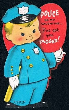 Police be my Valentine, I've got you tagged! ~ Vintage Valentine's day card, police man heart
