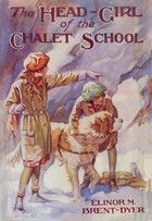 The Head Girl of the Chalet School by Elinor M. Brent-Dyer (NKB)