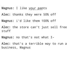 Terrible way to run a business ... shadowhunters, alexander 'alec' lightwood, magnus bane, the mortal instruments, malec