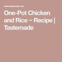 One-Pot Chicken and Rice ~ Recipe | Tastemade