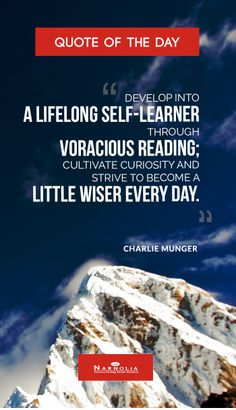 """Quote of The Day """"Develop into a lifelong self-learner through voracious reading; cultivate curiosity and strive to become a little wiser every day. Success Mantra, Success Quotes, Charlie Munger, Quiet Quotes, Entrepreneur, Stock Market Quotes, Investment Quotes, Trading Quotes, Gentleman Quotes"""
