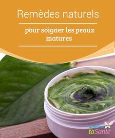 Remèdes naturels pour soigner les #peaux matures   Vous souhaitez prendre soin de votre #peau ? Pour ralentir le #viellissement des peaux matures, rien de tel que des #remèdes naturels !