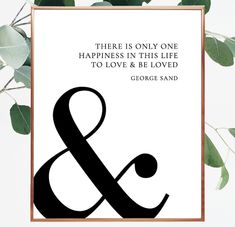 There is only one happiness in this life, to love and be loved. George Sand quote. Quote about love. Sayings about love. Large quote printable. Wall decor. Typography print #digitalprint #font #lovequotes #tolove #beautiful #wall