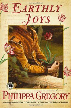 Earthly Joys:  Philippa Gregory