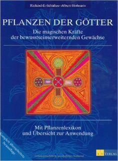 Richard E. Schultes, Albert Hofman - Pflanzen der Götter