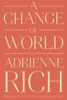 ISBN:	9780393352573  A change of world by Adrienne Rich 08/16/2016