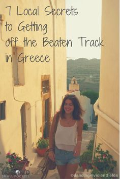 7 Local Secrets To Getting Off The Beaten Track in Greece {Big World Small Pockets}