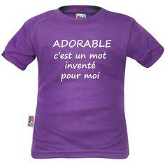T-shirt enfant avec message : ADORABLE c'est un mot inventé pour moi