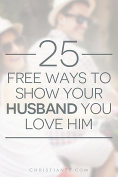 25 Free Ways to Show Your Husband You Love Him