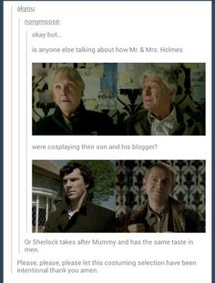 Sherlock takes after Mummy and has the same taste in men! Dying laughing