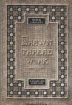 Excellent Online Book - FREE -Therese Dillmont's Drawn Thread Work available on… Hardanger Embroidery, Embroidery Thread, Cross Stitch Embroidery, Embroidery Patterns, Embroidery Online, Drawn Thread, Thread Work, Do It Yourself Inspiration, Stitch Book