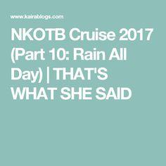 NKOTB Cruise 2017 (Part 10: Rain All Day) | THAT'S WHAT SHE SAID